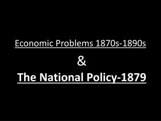Economic Problems 1870s-1890s