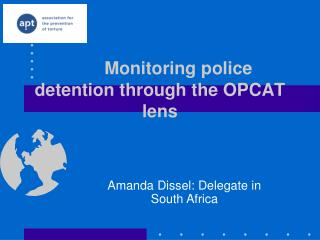 Monitoring police detention through the OPCAT lens
