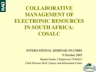 COLLABORATIVE MANAGEMENT OF ELECTRONIC RESOURCES  IN SOUTH AFRICA: COSALC