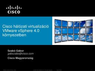 Cisco hálózati virtualizáció VMware vSphere 4.0 környezetben