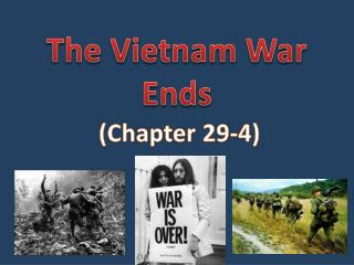 The Vietnam War Ends