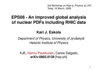 3rd Workshop on High-p T  Physics at LHC Tokaj, 16 March, 2008