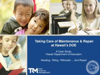 Taking Care of Maintenance  Repair  at Hawaiis DOE