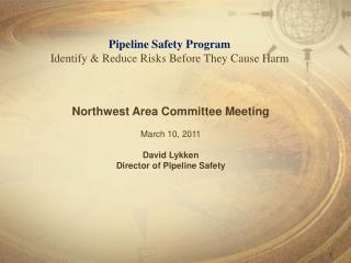 Pipeline Safety Program Identify & Reduce Risks Before They Cause Harm