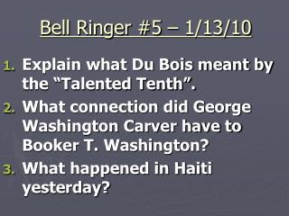 Bell Ringer #5 – 1/13/10