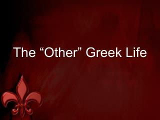 """The """"Other"""" Greek Life"""