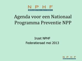 Inzet NPHF Federatieraad mei 2013