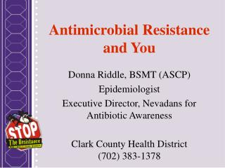 Antimicrobial Resistance and You