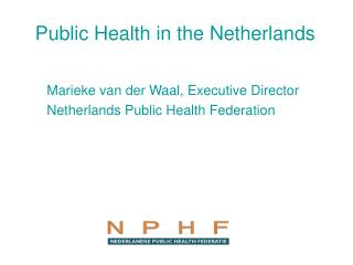 Public Health in the Netherlands