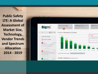 Public Safety LTE: A Global Assessment of Market Size, Techn
