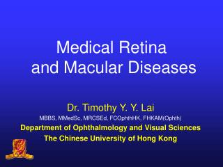 Medical Retina  and Macular Diseases
