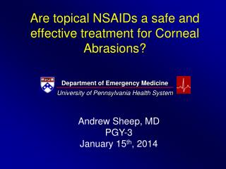 Are topical NSAIDs a safe and effective treatment for Corneal Abrasions?