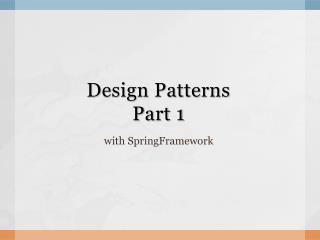 Design Patterns Part 1