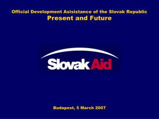 Official Development Asisistance of the Slovak Republic Present and Future