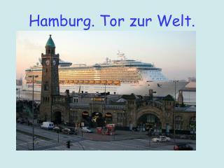 Hamburg. Tor zur Welt.