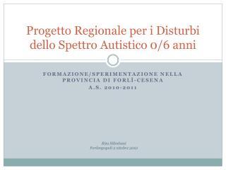 Progetto Regionale per i Disturbi dello Spettro Autistico 0/6 anni