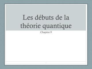 Les débuts de la théorie quantique