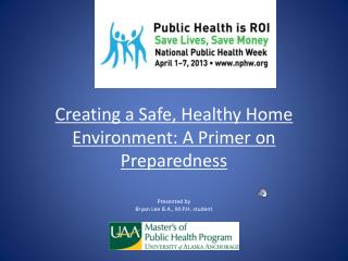 Creating a Safe, Healthy Home Environment: A Primer on Preparedness
