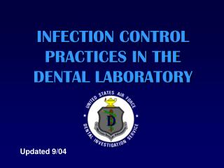 INFECTION CONTROL PRACTICES IN THE DENTAL LABORATORY