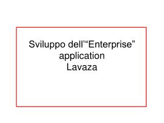 "Sviluppo dell'""Enterprise"" application Lavaza"