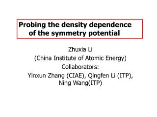 Zhuxia Li  (China Institute of Atomic Energy) Collaborators: