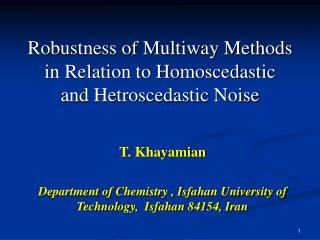 Robustness of Multiway Methods in Relation to Homoscedastic  and Hetroscedastic Noise