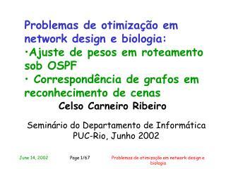 Problemas de otimização em network design e biologia: Ajuste de pesos em roteamento sob OSPF