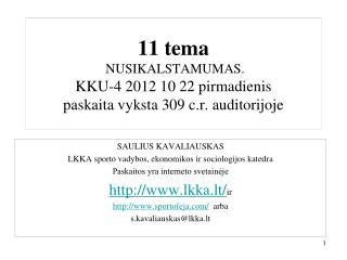 11 tema   NUSIKALSTAMUMAS.  KKU-4 2012 10 22 pirmadienis paskaita vyksta 309 c.r. auditorijoje