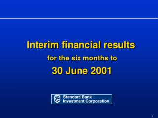 Interim financial results for the six months to 30 June 2001