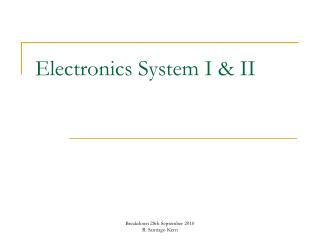 Electronics System I & II