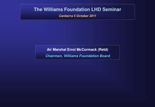 The Williams Foundation LHD Seminar