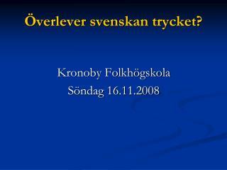 Överlever svenskan trycket?