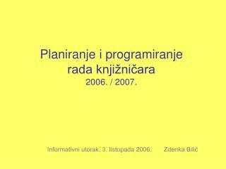 Planiranje i programiranje rada knjižničara 2006. / 2007.