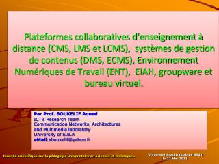 Par Prof. BOUKELIF Aoued ICT's Research Team Communication Networks, Architectures