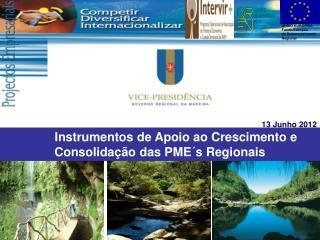 Instrumentos de Apoio ao Crescimento e Consolidação das PME´s Regionais