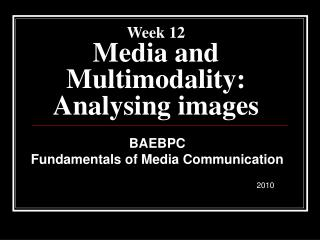 Week 12 Media and Multimodality: Analysing images