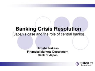 Hiroshi  Nakaso Financial Markets Department Bank of Japan