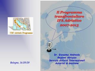 Dr. Giovanna Andreola Regione Abruzzo Servizio Attività Internazionali Autorità di Gestione