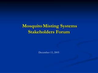Mosquito Misting Systems Stakeholders Forum