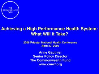 Achieving a High Performance Health System: What Will it Take?
