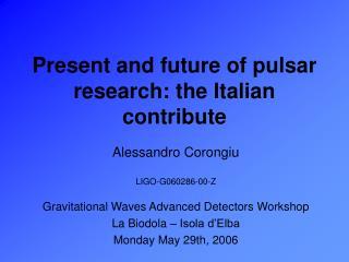 Present and future of pulsar research: the Italian contribute