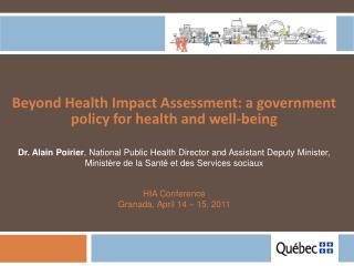 Beyond Health Impact Assessment: a government policy for health and well-being