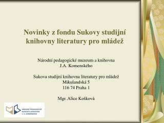 Novinky z fondu Sukov y studijní knihovny literatury pro mládež