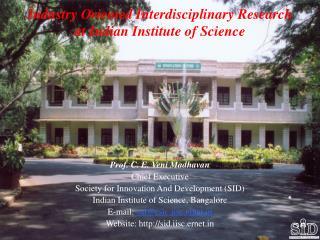 Prof. C. E. Veni Madhavan Chief Executive Society for Innovation And Development (SID)