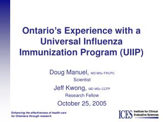 Ontario's Experience with a Universal Influenza Immunization Program (UIIP)
