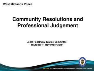 Community Resolutions and Professional Judgement