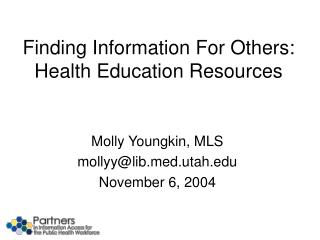 Finding Information For Others: Health Education Resources