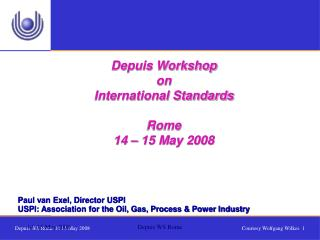 Depuis Workshop on  International Standards Rome   14 – 15 May 2008