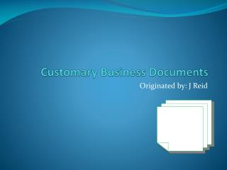 Customary Business Documents