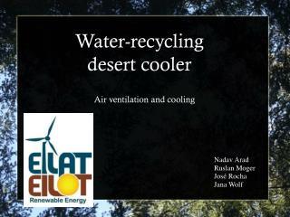 Water-recycling  desert cooler